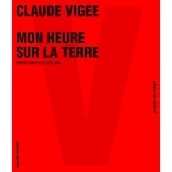 Mon heure sur la terre Poésies complètes 1936-2008 Claude Vigée Editions Galaade 9782351760352