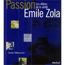 Passion Émile Zola les délires de la vérité Henri MITTERAND Textuel 9782845970588