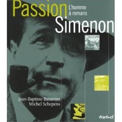 Passion SIMENON L'Homme à romans Jean Baptiste BARONIAN Michel SCHEPENS Textuel 9782845970601