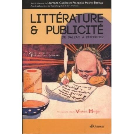 Littérature et publicité - de Balzac à Beigbeder : actes du colloque international des Arts décoratifs, 28-30 avril 2011