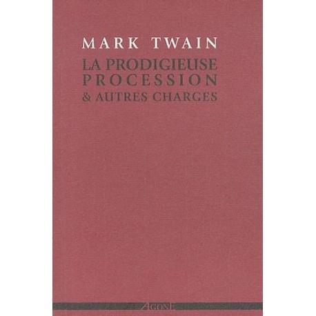 La prodigieuse procession & autres charges Mark TWAIN Agone 9782748901283