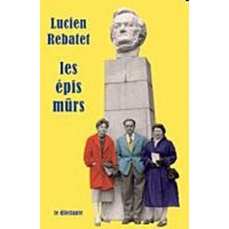 Les épis mûrs Lucien REBATET le Dilettante 9782842636456