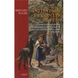 Initiation et contes de fées - une évocation des cheminements initiatiques dans les contes populaires d'Europe