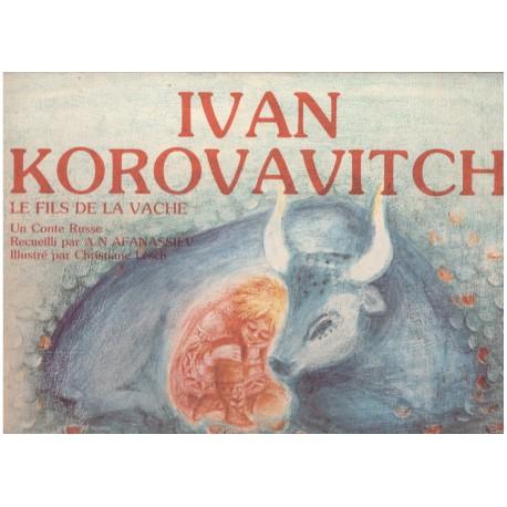 Ivan Korovavitch - le fils de la vache LESCH Christiane 9782903644253