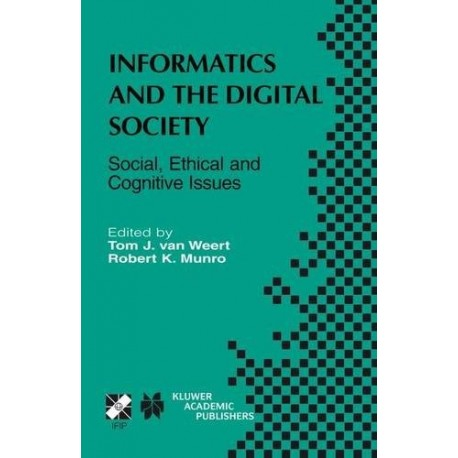 Informatics and the Digital Society - Social, Ethical and Cognitive Issues