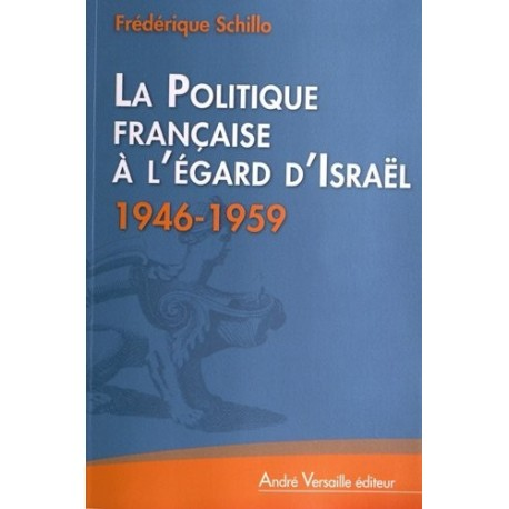 La politique française à l'égard d'Israël (1946-1959) 9782874951756