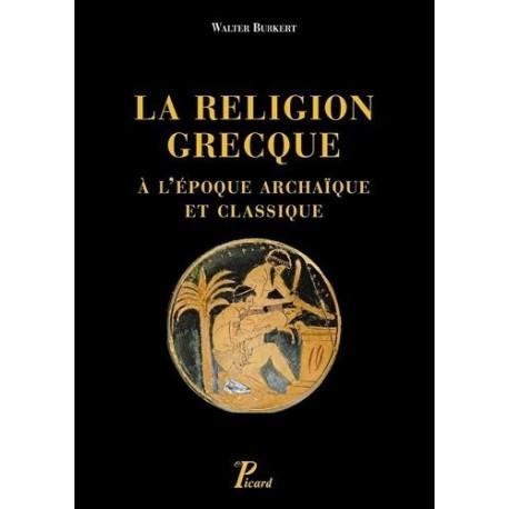 La religion grecque à l'époque archaïque et classique 9782708409064