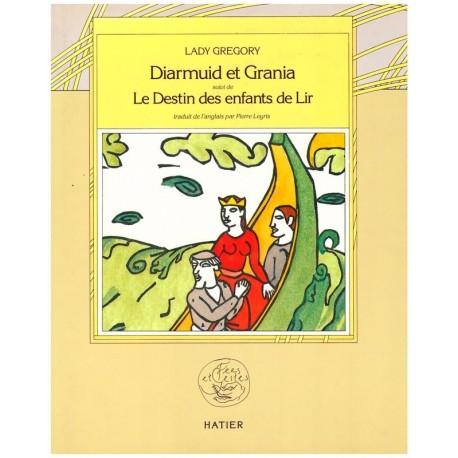 Diarmuid et Grania suivi de Le Destin des enfants de Lir