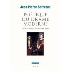 Poétique du drame moderne - De Henrik Ibsen à Bernard-Marie Koltès