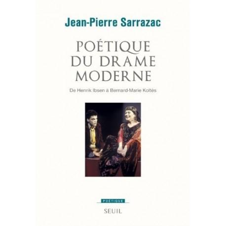 Poétique du drame moderne - De Henrik Ibsen à Bernard-Marie Koltès Seuil 9782021054200