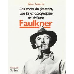 Les erres du faucon: Une psychobiographie de William Faulkner Seghers 9782232102004