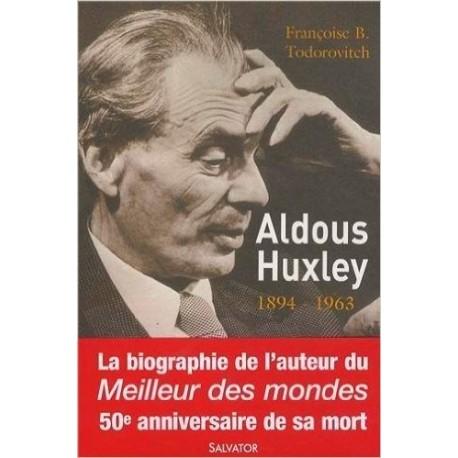 Aldous Huxley - Le cours invisible d'une oeuvre 9782706708121