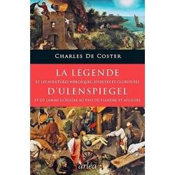 La légende et les aventures héroïques, joyeuses et glorieuses d'Ulenspiegel et de Lamme Goedzak au pays de Flandre et ailleurs