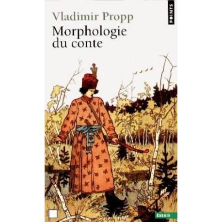 Morphologie du conte - Suivi de Les transformations des contes merveilleux. Vladimir Propp
