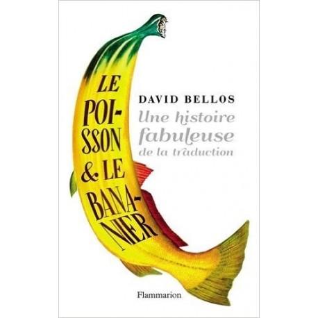 Le poisson et le bananier - l'histoire fabuleuse de la traduction 9782081256248