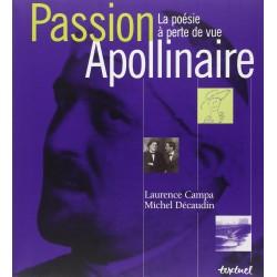 Passion Apollinaire - La poésie à perte de vue