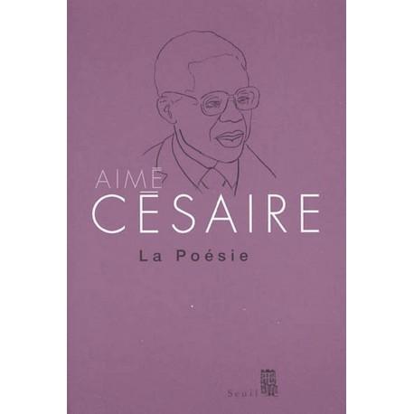 La poésie intégrale d' Aimé CESAIRE 9782020857673