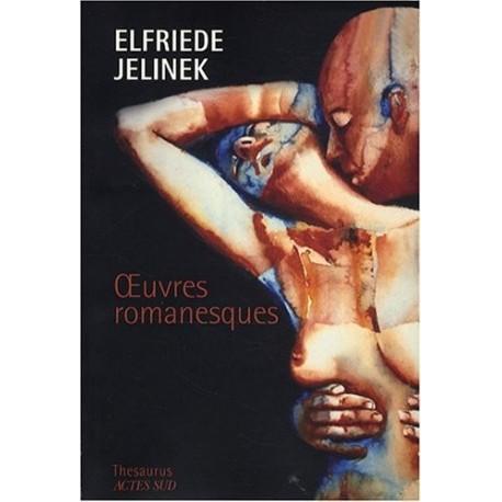 Oeuvres romanesques Elfried JELINEK 9782742771646