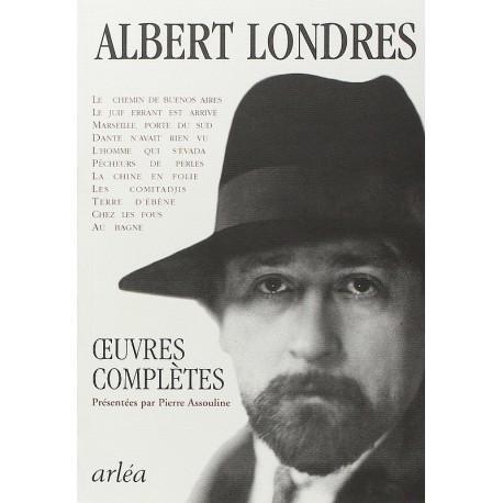 Oeuvres complètes d' Albert Londres