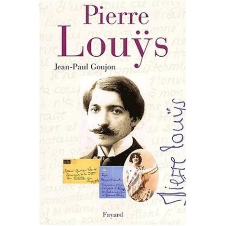 Pierre Louÿs - une vie secrète, 1870-1925