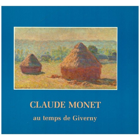 Claude Monet au temps de Giverny