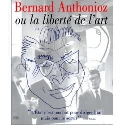 Bernard Anthonioz ou La Liberté de l'art