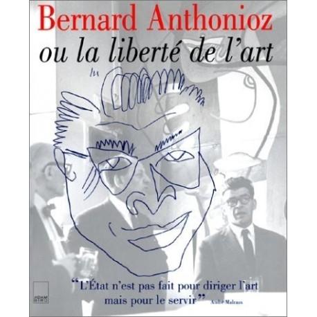 Bernard Anthonioz ou La Liberté de l'art 9782876602601