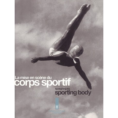 La mise en scène du corps sportif : de la Belle Epoque à l'âge des extrêmes