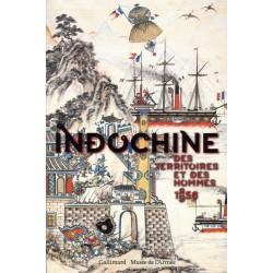 Indochine : Des territoires et des hommes (1856-1956)