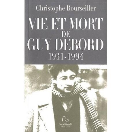 Vie et mort de Guy Debord - 1931 - 1994