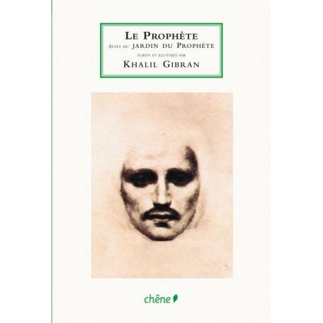 Le Prophète suivi du Jardin du Prophète et du Sable et l'écume GIBRAN Khalil 9782812301766