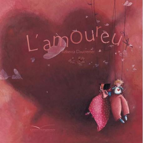 L'amoureux DAUTREMER Rebecca Gautier - Languereau 9782013909884