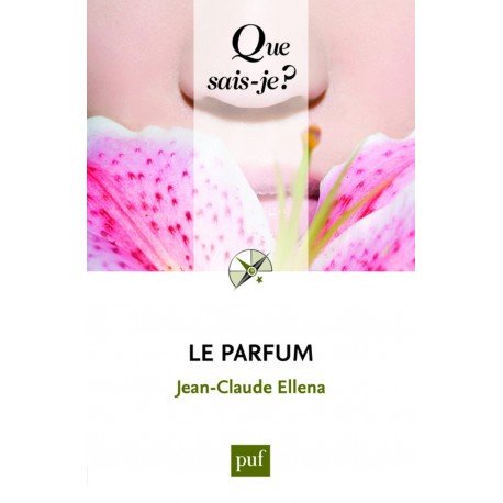Le parfum   Presses Universitaires de France PUF 9782130575931