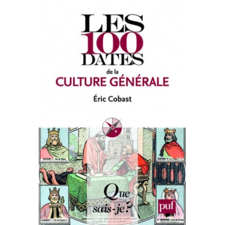 Les 100 dates de la culture générale Presses Universitaires de France PUF 9782130576181