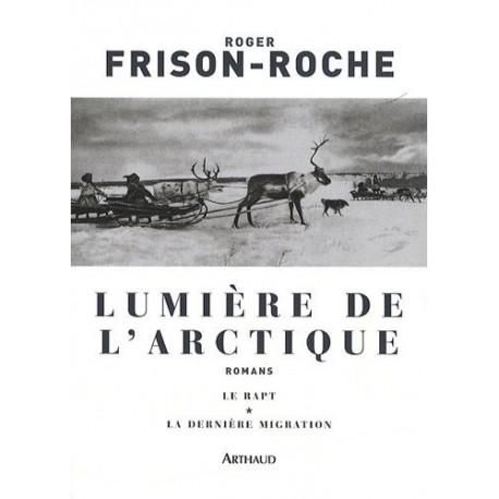 Lumière de l'Arctique - Le Rapt La Dernière Migration 9782700302073 Book