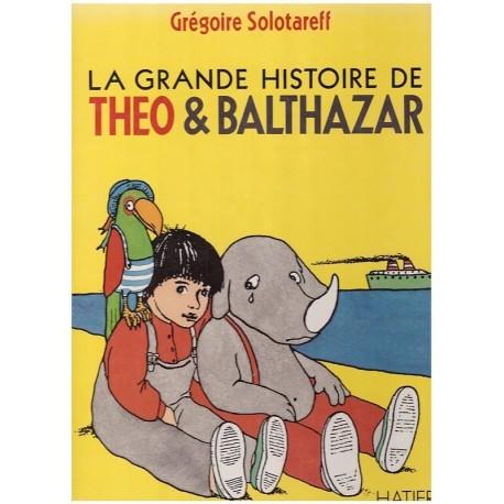 La Grande histoire de Théo & Balthazar SOLOTAREFF Grégoire Hatier 9782218079900