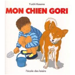Mon chien Gori KASANO L' école des loisirs 9782211011198