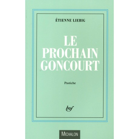 Le prochain Goncourt - roman Michalon 9782841867059