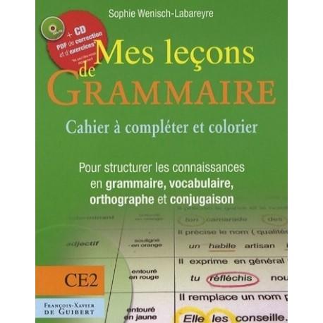 Mes leçons de grammaire CE2 Manuel de grammaire vocabulaire orthographe conjugaison Sophie WENISCH-LABAREYRE 9782755401691