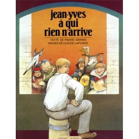 Jean-Yves à qui rien n'arrive LAPOINTE Claude Grasset 9782246351818
