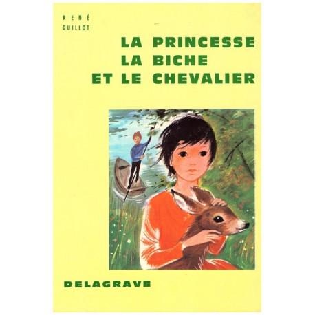 La princesse, la biche et le chevalier Romain SIMON Delagrave 0710377712672 Book