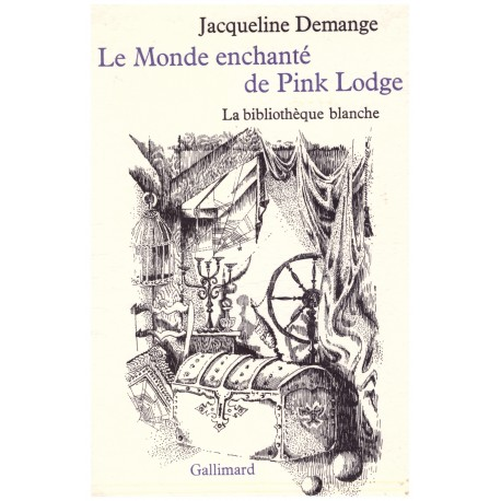 Le monde enchanté de Pink Lodge Luc BALLON Gallimard Jeunesse 9782070218547 Book