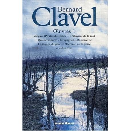 Oeuvres de Bernard CLAVEL Tome 1 CLAVEL Bernard OMNIBUS 9782258061354