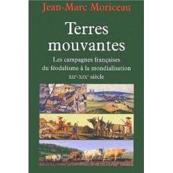 Terres mouvantes Les campagnes française du féodalisme à la mondialisation Jean Marc Moriceau Fayard 9782213610627 9782702878446