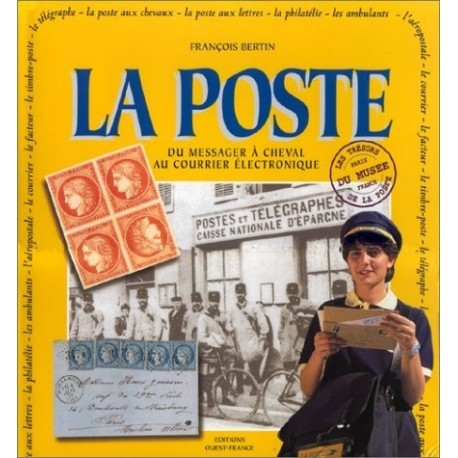 La Poste - du messager à cheval au courrier électronique BERTIN François Ouest France 9782737324208 Book