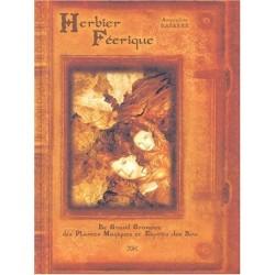 Herbier féerique : Le Grand Grimoire des Plantes Magiques et Esprits des Bois