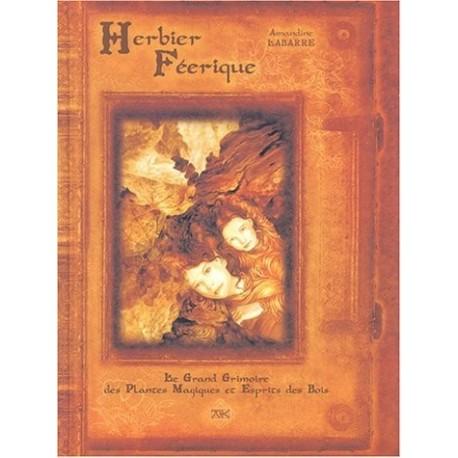 Herbier féerique: Le Grand Grimoire des Plantes Magiques et Esprits des Bois LABARRE Amandine AK 9782951864597