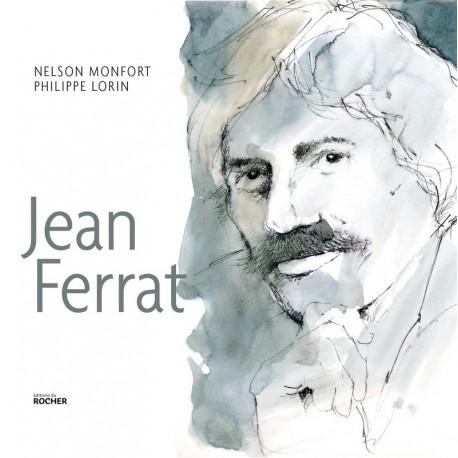 Jean Ferrat Aimer à perdre raison MONFORT Nelson LORIN Philippe Editions du Rocher 9782268071770