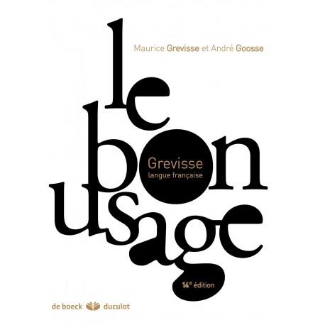 Le bon usage GREVISSE Maurice GOOSSE André DE BOECK 9782807300699