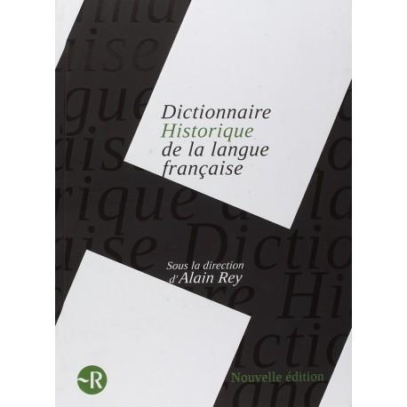 Dictionnaire historique de la langue française REY Alain Le Robert 9782849026465